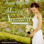 Marry in Scandal by  Anne Gracie audiobook