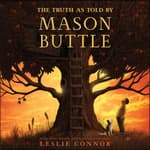 The Truth as Told by Mason Buttle by  Leslie Connor audiobook