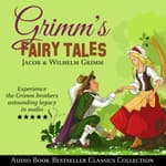 Grimm's Fairy Tales: Audio Book Bestseller Classics Collection by  the Brothers Grimm audiobook