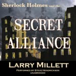 Sherlock Holmes and the Secret Alliance by  Larry Millett audiobook