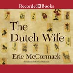 The Dutch Wife by  Eric McCormack audiobook