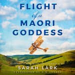 Flight of a Maori Goddess by  Sarah Lark audiobook