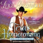 Texas Homecoming by  Leigh Greenwood audiobook