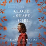 A Cloud in the Shape of a Girl by  Jean Thompson audiobook