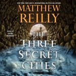The Three Secret Cities by  Matthew Reilly audiobook