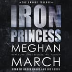 Iron Princess by  Meghan March audiobook
