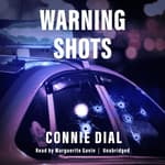 Warning Shots by  Connie Dial audiobook