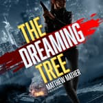 The Dreaming Tree by  Matthew Mather audiobook
