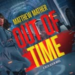 Out of Time by  Matthew Mather audiobook