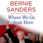 Where We Go from Here by  Bernie Sanders audiobook
