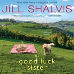 The Good Luck Sister by  Jill Shalvis audiobook