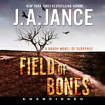 Field of Bones by  J. A. Jance audiobook