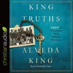 King Truths by  Alveda King audiobook