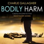 Bodily Harm by  Charlie Gallagher audiobook