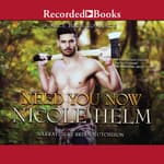 Need You Now by  Nicole Helm audiobook