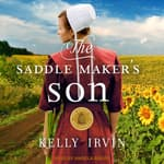 The Saddle Maker's Son by  Kelly Irvin audiobook