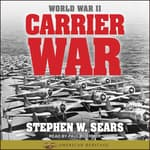 World War II: Carrier War by  Stephen W. Sears audiobook