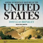 American Heritage History of the United States by  Douglas Brinkley audiobook
