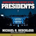 American Heritage History of the Presidents by  Michael R. Beschloss audiobook