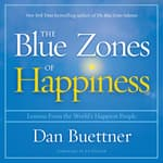 The Blue Zones of Happiness by  Dan Buettner audiobook