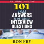 101 Great Answers to the Toughest Interview Questions by  Ron Fry audiobook