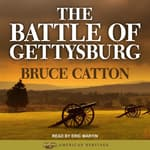 The Battle of Gettysburg by  Bruce Catton audiobook