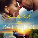 Know Me Well by  Kait Nolan audiobook