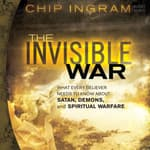 The Invisible War by  Chip Ingram audiobook