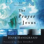 The Prayer of Jesus by  Hank Hanegraaff audiobook