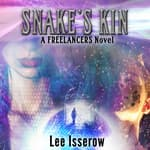 Snake's Kin by  Lee Isserow audiobook
