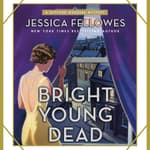 Bright Young Dead by  Jessica Fellowes audiobook