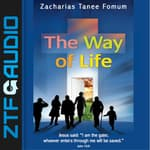 The Way of Life by  Zacharias Tanee Fomum audiobook
