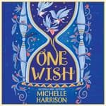 One Wish by  Michelle Harrison audiobook