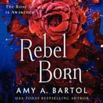 Rebel Born by  Amy A. Bartol audiobook