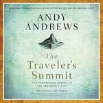 The Traveler's Summit by  Andy Andrews audiobook