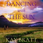 Dancing With the Sun by  Kay Bratt audiobook