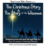The Christmas Story & The Story of the Wisemen by  Laura Van Leeuwen audiobook