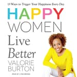 Happy Women Live Better by  Valorie Burton audiobook