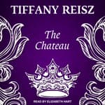 The Chateau by  Tiffany Reisz audiobook