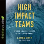 High Impact Teams by  Lance Witt audiobook
