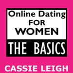 Online Dating for Women: The Basics by  Cassie Leigh audiobook