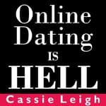 Online Dating Is Hell by  Cassie Leigh audiobook
