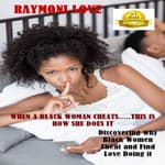 When A Black Woman Cheats … This Is How She Does It by  Raymond Sturgis audiobook