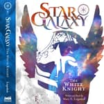 Star Galaxy: The White Knight by  Mary E. Logsdon audiobook