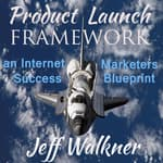 Product Launch Framework by  Jeff Walkner audiobook