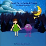 Sarah, Furry-Purple & Friends. The Moon Adventure by  Pennie Mae Cartawick audiobook