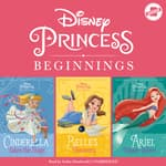 Disney Princess Beginnings: Cinderella, Belle & Ariel by  Tessa Roehl audiobook