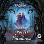 Frozen 2: Forest of Shadows by  Disney Press audiobook
