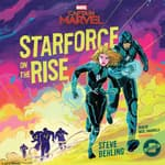 Marvel's Captain Marvel: Starforce on the Rise by  Steve Behling audiobook