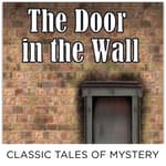 The Door in the Wall by  Classic Tales of Mystery audiobook